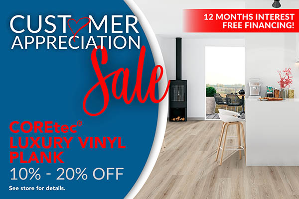Take 10 - 20% off COREtec luxury vinyl plank flooring during our Customer Appreciation Sale