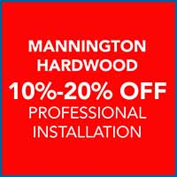 Take 10 - 20% off Mannington hardwood flooring during our Customer Appreciation Sale
